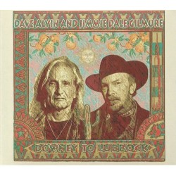 CD DAVE ALVIN AND JIMMIE DALE GILMORE DOWNEY TO LUBBOCK 634457258723