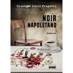 NOIR NAPOLETANO GIUSEPPE LUCIO FRAGNOLI 9788824918909
