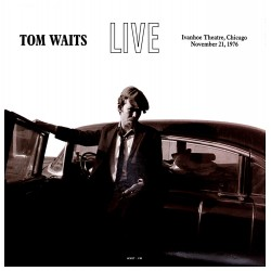 Tom Waits - Live At The Ivanhoe Theatre, Chicago, November 21, 1976 vinyl lp