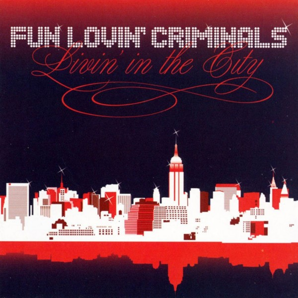 CD Fun Lovin' Criminals- livin' in the city 5050159038121