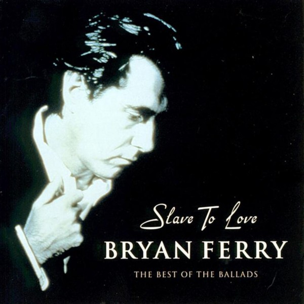 CD Bryan Ferry- SLAVE TO LOVE the best of the ballads