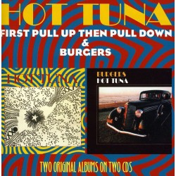 "CD Hot Tuna- ""first pull up then pull down"" ""burgers"" doppio album 5013929884168"