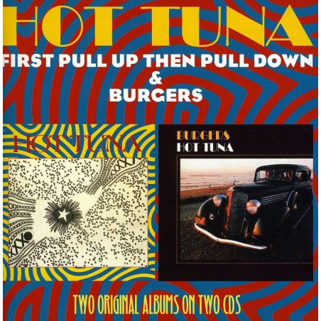 "CD Hot Tuna- ""first pull up then pull down"" ""burgers"" doppio album 5013929884168"