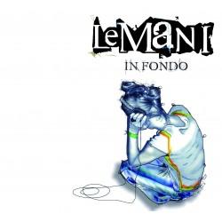 CD Le Mani- in fondo EDIZIONE LIMITATA 602517243446