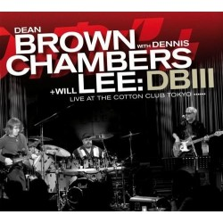 CD Dean Brown Dennis Chambers & Will Lee- live at the cotton club 090204787647