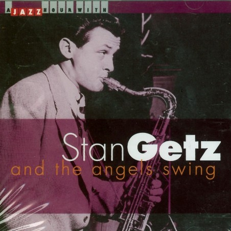 CD A jazz hour with Stan Getz and the Angel Swing
