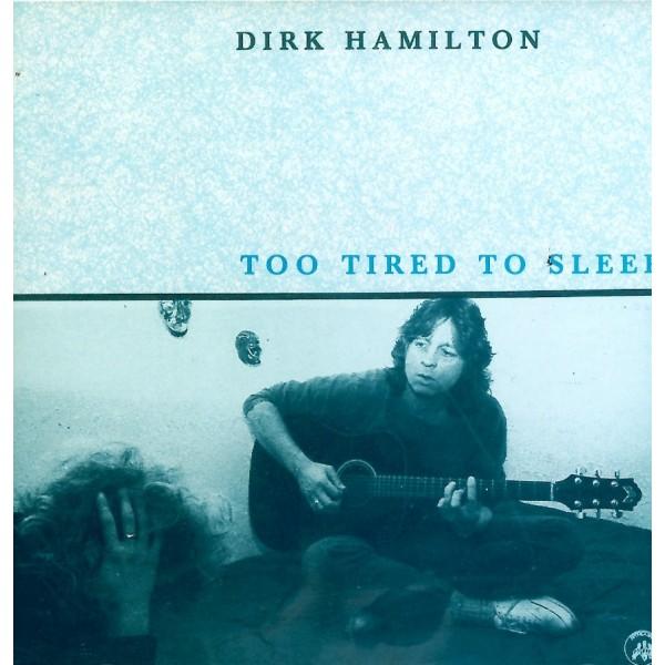 CD Dirk Hamilton- too tired to sleep 097037006129