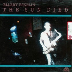 CD Ellery Eskelin- the sun died