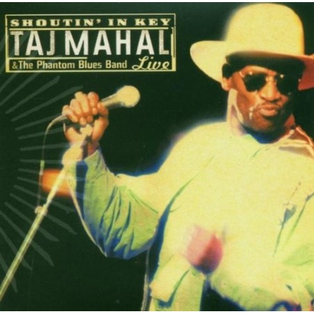 CD Taj Mahal & the Phantom Blues Band- live shoutin' in key