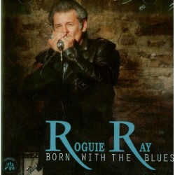 CD Roguie Ray- born with the blues 8012786010823