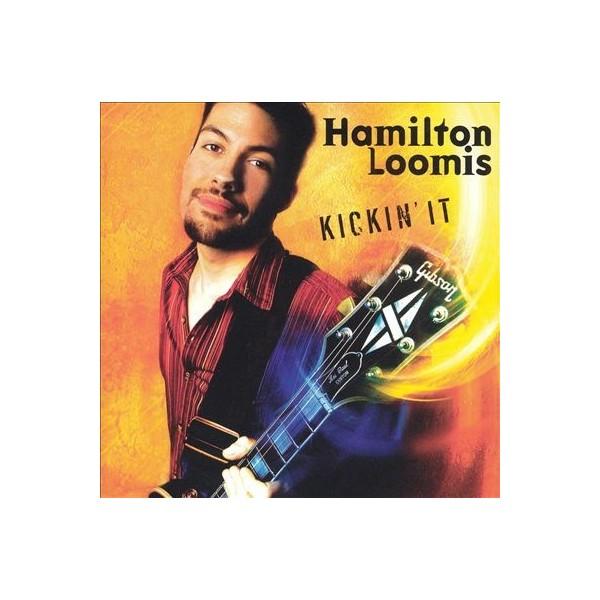 CD Hamilton Loomis- kickin'it 019148508422