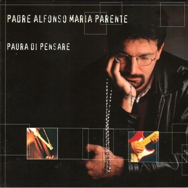 CD Padre Alfonso Maria Parente- paura di pensare 743217399122