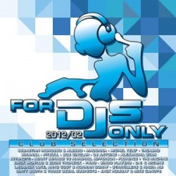 CD for djs only 2012/02 club selection (doppio album)