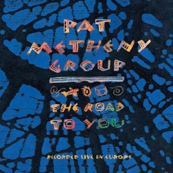 CD Pat Metheny Group- the road to you 720642460122