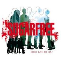 CDs Sugarfree- solo lei mi dà singolo