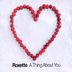 CDs Roxette- a thing about you singolo 744355150608