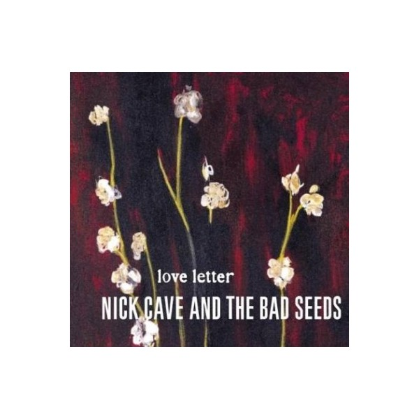 CDs Nick Cave and The Bad- Seeds love letter special australian tour edition singolo