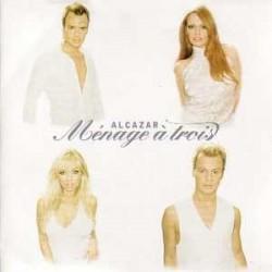 CDs Alcazar- menage a trois singolo