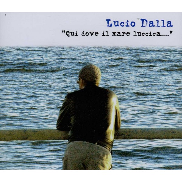 CD Lucio Dalla quì dove il mare luccica (TRIPLO ALBUM)