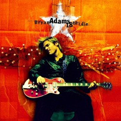 CD Bryan Adams- 18 til i die 731454055123