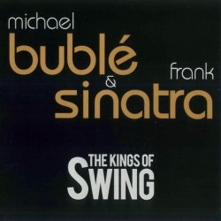CD MICHAEL BUBLE' & FRANK SINATRA The King of Swing 8022745029216