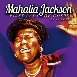 CD Mahalia Jackson first lady of gospel in concerto