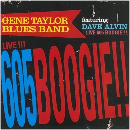 CD GENE TAYLOR BLUES BAND featuring DAVE ALVIN live!!! 605BOOGIE!!