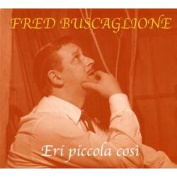 CD Fred Buscaglione Eri Piccola Cosi (Digipack) 8026877109730