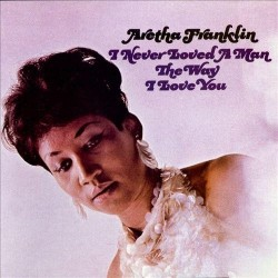 LP Aretha Franklin I never loved a man 603497911127
