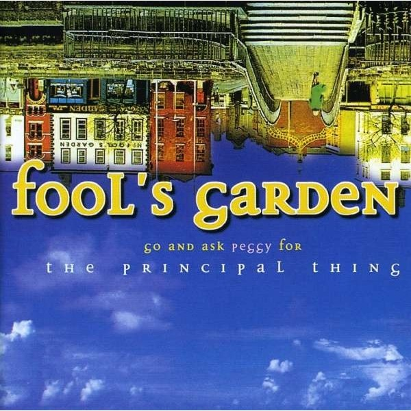CD Fool's Garden go and ask peggy for the principal thing