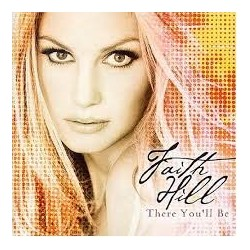 CD FAITH HILL - THERE YOU'LL BE 093624824022