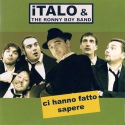 CD ITALO & THE RONNY BOY BAND- CI HANNO FATTO SAPERE 8012622681224