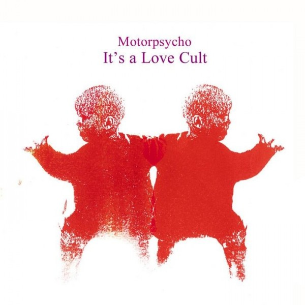 CD MOTORPSYCHO - IT' S A LOVE CULT 4015698188325