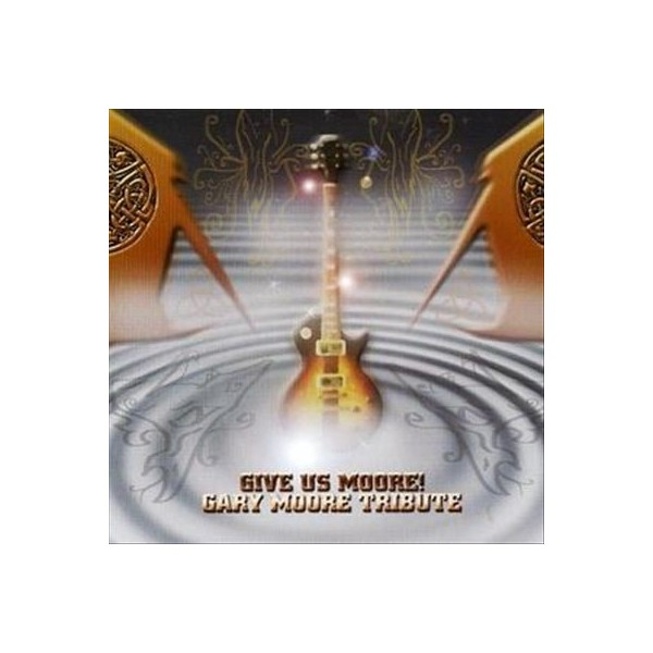 CD GIVE US MOORE - GARY MOORE TRIBUTE 6419922001189