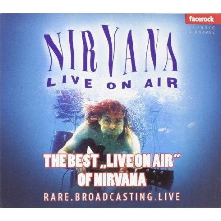 "CD NIRVANA - LIVE ON AIR (THE BEST ""LIVE ON AIR"" OF NIRVANA) 5055397304779"
