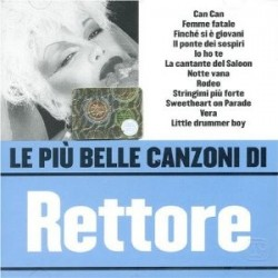 CD DONATELLA RETTORE - LE PIU BELLE CANZONI DI RETTORE 5051011100826