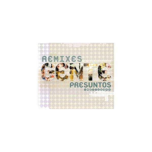 CDs PRESUNTOS IMPLICADOS - GENTE(REMIXES) 809274328922