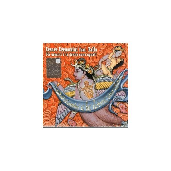 CDs CESARE CREMONINI - GLI UOMINI E LE DONNE SONO UGUALI 5050466048325