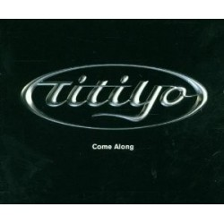 CDs Titiyo - Come along 685738756124