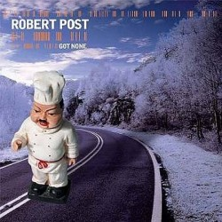 CDs Robert Post - Got None 602498741955