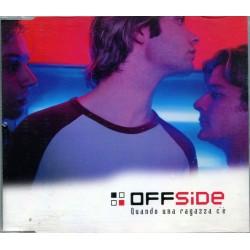 CDs OFF SIDE - QUANDO UNA RAGAZZA C'è 809274382726