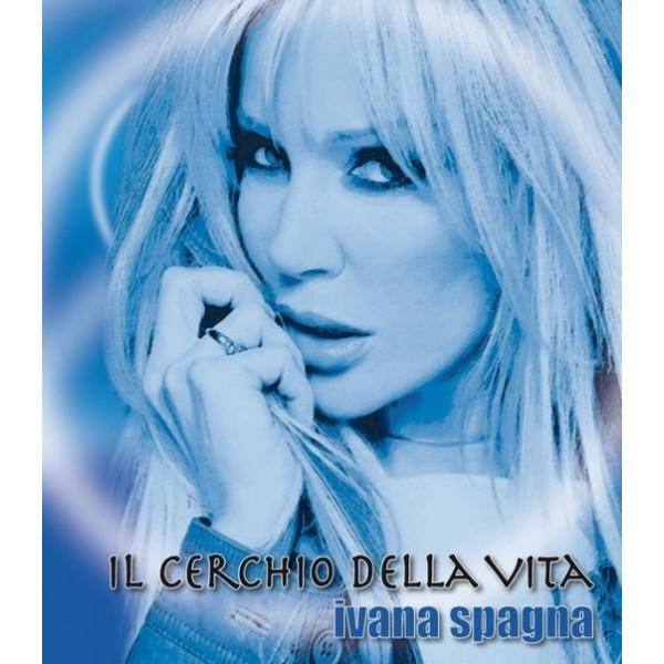 CD IVANA SPAGNA - IL CERCHIO DELLA VITA (CD+LIBRO) 3259130002515