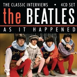CD THE BEATLES, AS IT HAPPENED,THE CLASSIC INTERVIEWS-823564644127