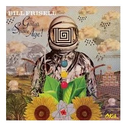 CD BILL FRISELL GUITAR IN THE SPACE AGE! 888430746121