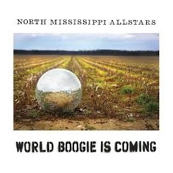 CD NORTH MISSISSIPPI ALLSTARS- WORLD BOOGIE IS COMING