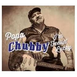 CD POPA CHUBBY- I'M FEELIN' LUCKY