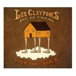 CD LES CLAYPOOL'S DUO DE TWANG- FOUR FOOT SHACK