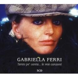 CD GABRIELLA FERRI TANTO PE' CANTA'... LE MIE CANZONI 886979323322