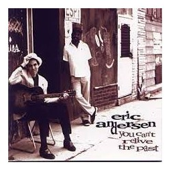 CD ERIC ANDERSEN YOU CAN'T RELIVE THE PAST 611587103222