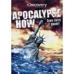 DVD APOCALYPSE HOW COME FINIRA' IL MONDO?